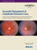 Successful Management of Complicated Glaucoma Cases