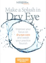 Make a Splash in Dry Eye Highlights from a seminar held during AAO 2015 in New Orleans.