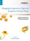 Managing the Spectrum of Signs and Symptoms of Ocular Allergy
